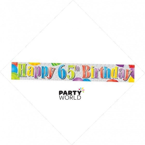Happy 65th Birthday Foil Banner 2 6m Party World
