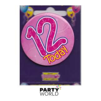 "12th Birthday Pink Badge ""Today"""