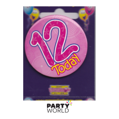 """12th Birthday Pink Badge """"Today"""""""