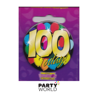 "100th Birthday Badge ""Today"""