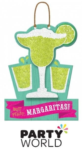 Fiesta Party Hanging MDF Sign - But First...Margaritas!